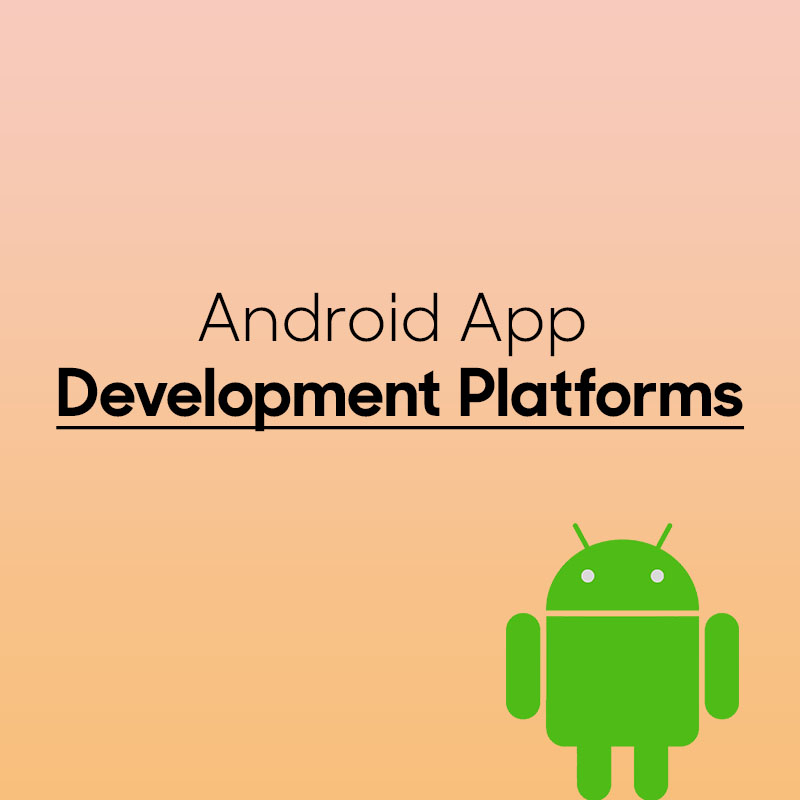 Best Android App Development Platforms